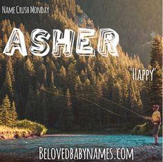 Beloved Baby Names: Name Crush Monday: Asher - Pretty Baby Names - Ideas of Pretty Baby Names - Beloved Baby Names: Name Crush Monday: Asher