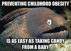 Baby candy stealing as a public health intervention for childhood obesity...
