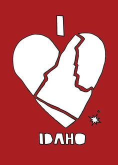 I love Idaho.