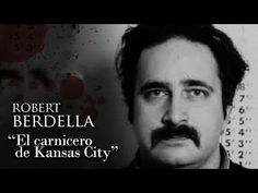 ROBERT BERDELLA - Documental - YouTube