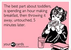 whoever spends an hour making breakfast for a toddler is clearly doing it wrong