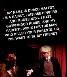 One of my favorite lines from A Very Potter Musical and the Very Potter Sequel. If you haven't seen them your life is deficient, go fix it.