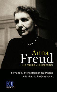 Anna Freud. Una mujer y un destino [EBOOK] de Fernando Jiménez Hernández-Pinzón , Julia Victoria Jiménez Vacas - Editorial Club Universitario