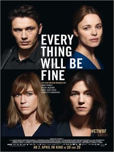Charlotte Gainsbourg, Marie-Josée Croze, James Franco, and Rachel McAdams in Every Thing Will Be Fine Charlotte Gainsbourg, James Franco, James 5, Rachel Mcadams, Elizabeth Banks Pitch Perfect, Everything Will Be Fine, Cinema Posters, Movie Posters, Best Director