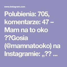 """Polubienia: 705, komentarze: 47 – Mam na to oko ▪️Gosia (@mamnatooko) na Instagramie: """"☀️ Wakacje tuż tuż ☀️ jeśli nie macie jeszcze wakacyjnych planów znalazłam miejsce idealne…"""" My Photos, Instagram"""