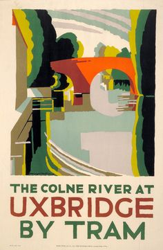 """The Colne River at Uxbridge by tram"" - poster designed by Edward McKnight Kauffer, 1924 Posters Uk, Railway Posters, Poster Prints, Modern Posters, London Underground, London Poster, London Art, London Transport Museum, Tourism Poster"