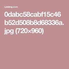 0dabc58cabf15c46b52d508b8d68336a.jpg (720×960)