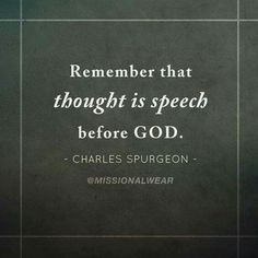 Thought I'd speech before God. -Charles Spurgeon