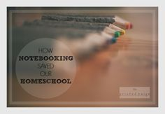 How Notebooking Saved Our Homeschool | Create a Year's Worth of Curriculum for as little as $34!