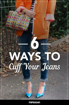 How to cuff your jeans to give your look a more stylish touch.