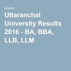 Uttaranchal University Results 2016 - BA, BBA, LLB, LLM
