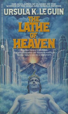 'The Lathe of Heaven' by Ursula K. Le Guin