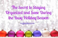 The Secret to Staying Organized and Sane During the Busy Holiday Season.