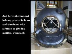How To Make a Steampunk Diving Helmet