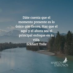 Cool Words, Wise Words, Ekhart Tolle, My Astrology, Happy Minds, Film Books, Nature Quotes, Spanish Quotes, Yoga Inspiration