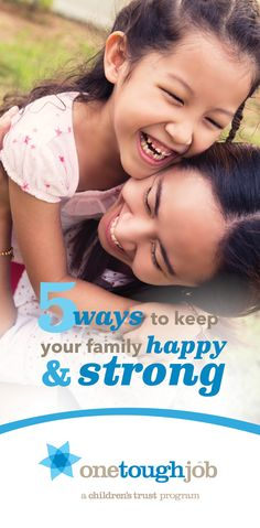 Children flourish when they feel loved, nurtured and supported by a strong family. Every parent wants the best for their children and every family can thrive. Here are five key* ways that you can keep your family happy and strong.