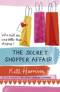 The Secret Shopper Affair - the third and final book in the Secret Shopper series, published by Orion in Book Publishing, Revenge, Nonfiction, The Secret, Affair, My Books, Author, Sayings, Third