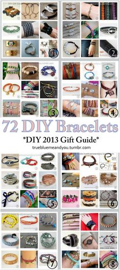 72 DIY Bracelets. All links checked and fixed (some blogs have changed their names, others are DEAD). 2013 was an amazing year for DIY jewelry.