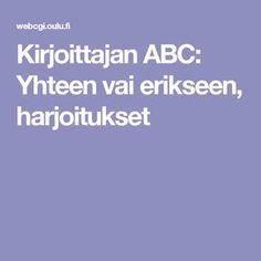 Kirjoittajan ABC: Yhteen vai erikseen, harjoitukset Writing Skills, School Fun, Language Arts, Kids Learning, Teaching, Deutsch, Education, Language, Onderwijs