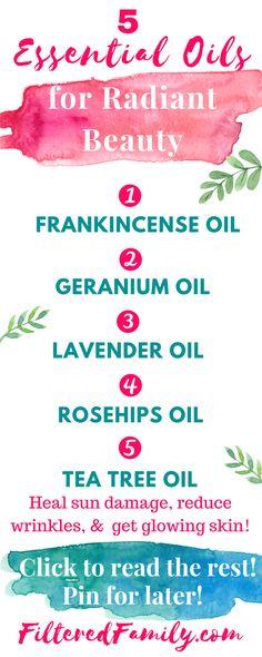 Infographic - 5 Amazing Essential Oils for Radiant Beauty | via FilteredFamily.com