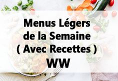 Menus Légers de la Semaine ( Avec Recettes ) WW Menu Weight Watchers, Weigh Watchers, Menu Leger, Batch Cooking, New Quotes, Healthy Eating, Desserts, Food, Ainsi