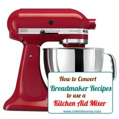 Convert Bread Machine Recipe to KitchenAid