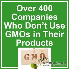Companies that do not use GMOs like Whole Food's 365 brand, Blue Diamond, Amy's & tons more