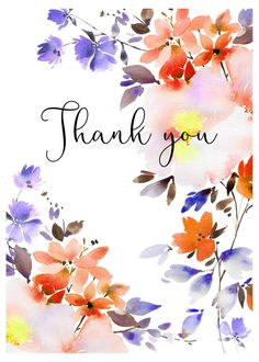 loose watercolour floral thank you orange blue copy. Thank U Cards, Thank You Greetings, Thank You Messages, Birthday Greetings, Birthday Wishes Flowers, Birthday Blessings, Watercolor Cards, Floral Watercolor, Thank You Poster