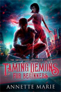 [EBook] Taming Demons for Beginners (The Guild Codex: Demonized Book Author Annette Marie, Got Books, Books To Read, Reading Books, Reading Lists, What To Read, Fantasy Books, Book Photography, Book 1, Book Nerd
