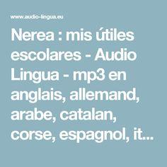 Nerea : mis útiles escolares - Audio Lingua - mp3 en anglais, allemand, arabe, catalan, corse, espagnol, italien, russe, occitan, portugais, chinois et français
