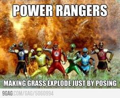 Power Rangers used gang am style to make grass explode lol