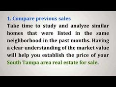 http://www.TampaTodayRealEstate.com/ - The price you paid for when you bought your South Tampa home will not be the same when it's time for you to sell it. These are things you need to do to know the reasonable price for your South Tampa home for sale. Call me, Mary G. Diaz at 813-245-9677 if you want an expert opinion on your home's value.