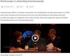 29-10-2015 Renteswaps in uitzending Kanniewaarzijn (video / reportage)