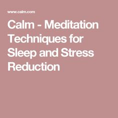 Calm - Meditation Techniques for Sleep and Stress Reduction Mindfulness Meditation, Guided Meditation, Benefits Of Mindfulness, Meditation Techniques, Chakra Balancing, Yoga, Take Care Of Yourself, Back Pain, Healthy Living