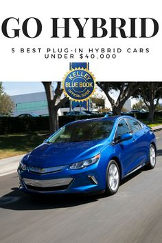 Plug-in Hybrids offer the flexibility of filling up with gas or plugging in for a charge. Check out our top 5 that are all under $40,000.