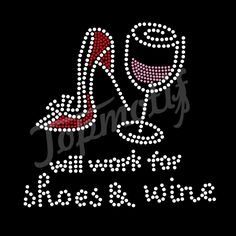 Bling Will Work For Shoes &Wine Hotfix Motifs Rhinestone Transfers Suppliers