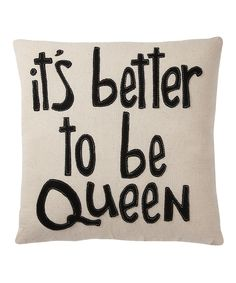 'Better to be Queen' Pillow