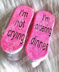 "Adorable Novelty Baby Socks - ""I'm Not Crying - I'm Ordering Dinner"""
