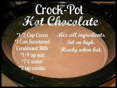 Crock Pot Hot Chocolate Recipe - add chocolate chips, marshmallows or whip cream as desired
