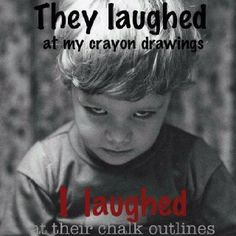 They laughed...