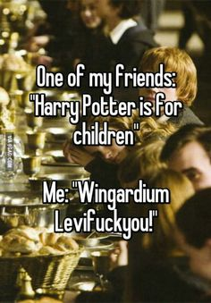 This is from Harry Potter but read the bottom one. levi...
