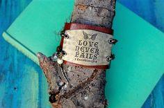 """Love Never Fails"" Wide Cuff Bracelet."