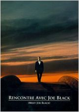 Rencontre avec Joe Black, 1998. De Martin Brest.