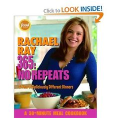 Rachael Ray 365: No Repeats--A Year of Deliciously Different Dinners (A 30-Minute Meal Cookbook) --- http://www.amazon.com/Rachael-Ray-365-Repeats--A-Deliciously/dp/1400082544/ref=sr_1_13/?tag=homemademo033-20