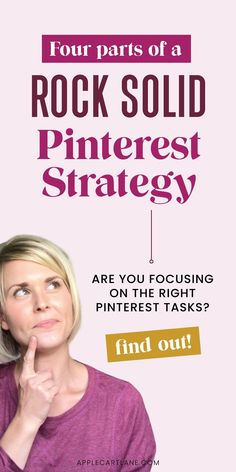 Learn the 4 Parts of a Rock Solid Pinterest Strategy! Are You Focusing on the Right #Pinterest Tasks? // Applecart Lane -- #pinterestmarketing #pinteresttips #growyourpinterest
