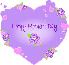 Happy Mother's Day to everyone who has a Mom ~ if it weren't for you ~ your Mom wouldn't be a Mom ~ so it is your day too!  Happy Mother's Day!!
