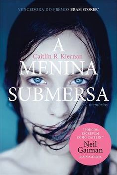 Título: A Menina Submersa: Memórias Título original: The Drowning Girl: a memoir Autora: Caitlín R. Kiernan Publicação: 2014 Número de páginas: 320 páginas Editora: Darkside Books ISBN: 97885666362…