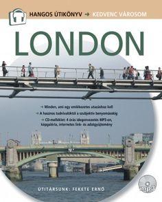 London - Hangos Útikönyv Siena, Budapest, Madrid, London, London England