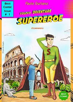 Volevo diventare Supereroe di Paolo Suriano https://www.amazon.it/dp/B01N5CTJZN/ref=cm_sw_r_pi_dp_x_NN.zybB21B0SZ