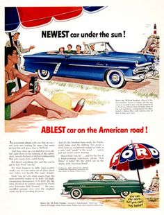 1952 Ford Crestline Sunliner vintage ad. Newest car under the sun. Ablest car on the American road. Featured at bottom is the 1952 Ford Crestline Victoria Coupe.